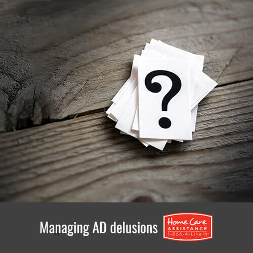 Tips for Managing Delusions Brought on by Alzheimer's Disease in Roseville, CA